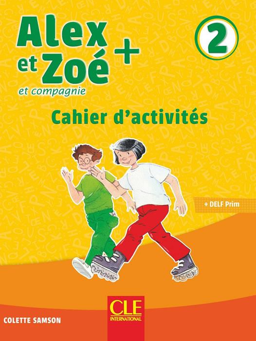 Alex et Zoé - Niveau 2 - Cahier d'activités