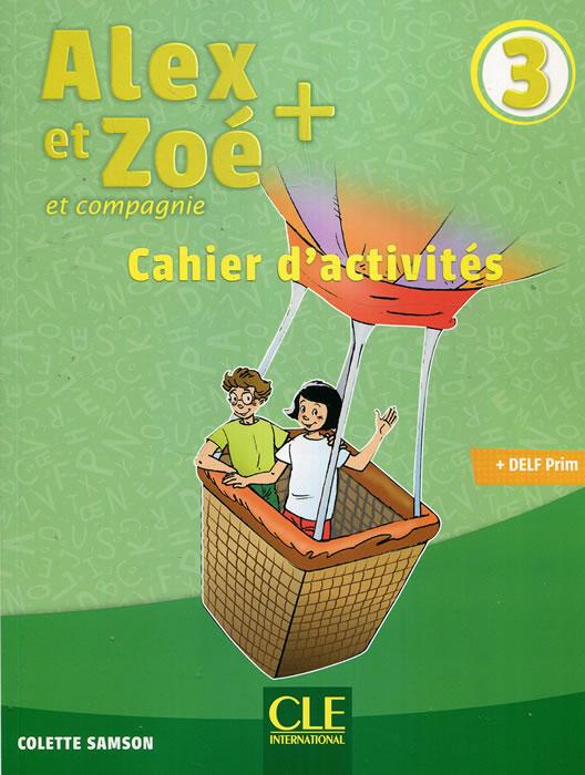 Alex et Zoé - Niveau 3 - Cahier d'activités