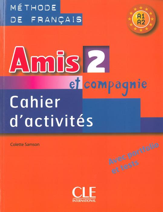 Amis et compagnie 2, тетрадка по френски език за 6. клас