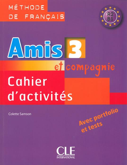 Amis et compagnie - Niveau 3 - Cahier d'activités