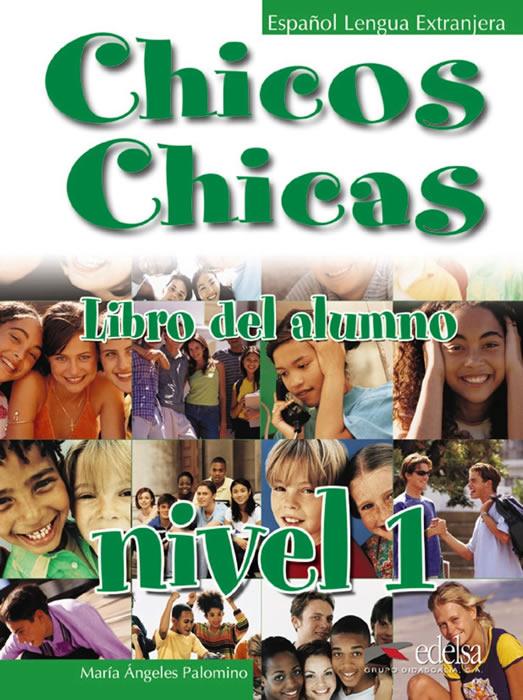 Chicos Y Chicas 1: Libro del alumno
