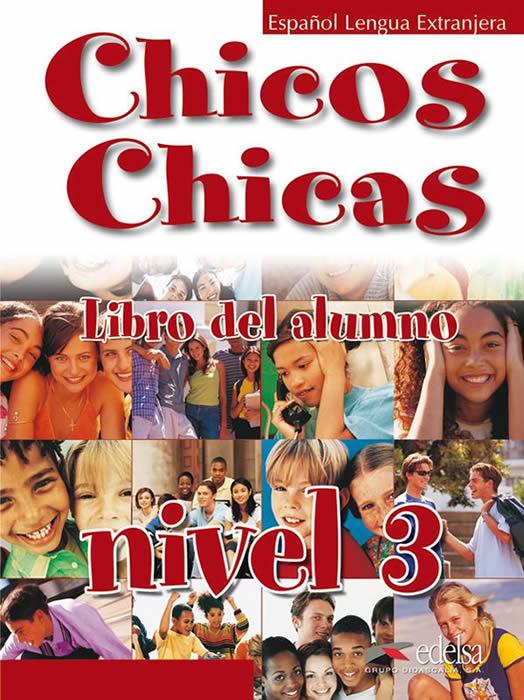 Chicos Y Chicas 3: Libro del alumno