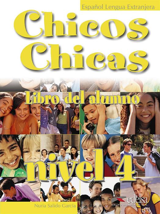 Chicos Y Chicas 4: Libro del alumno
