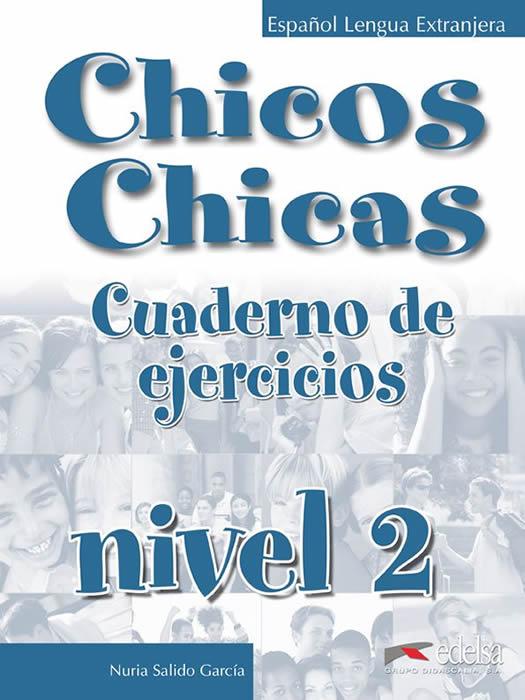 Chicos Y Chicas 2: Cuaderno de ejercicios