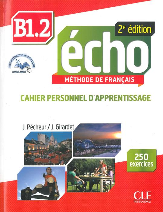 Écho - Niveau B1.2 - Cahier personnel d'apprentissage + CD