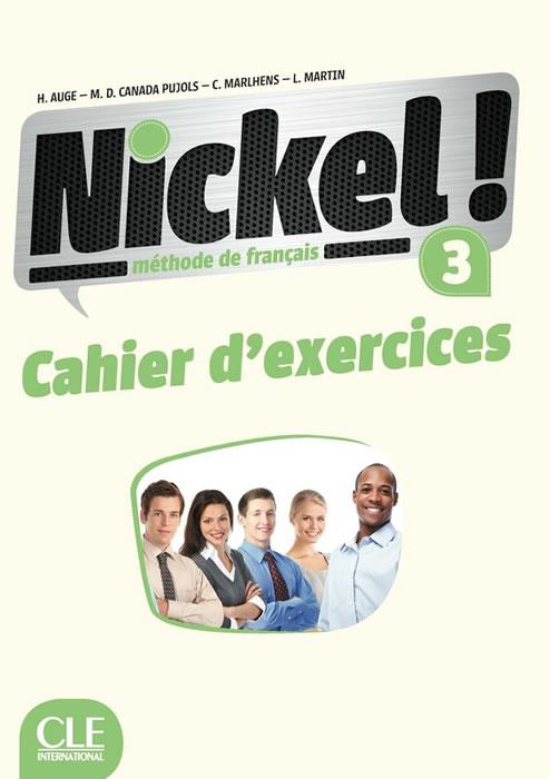 Nickel! 3, учебна тетрадка по френски език, ниво B1 + DVD
