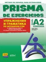 PRISMA DE EJERCICIOS. NIVEL A2 CONTINÚA / Spanish Grammar Exercises. Level A2