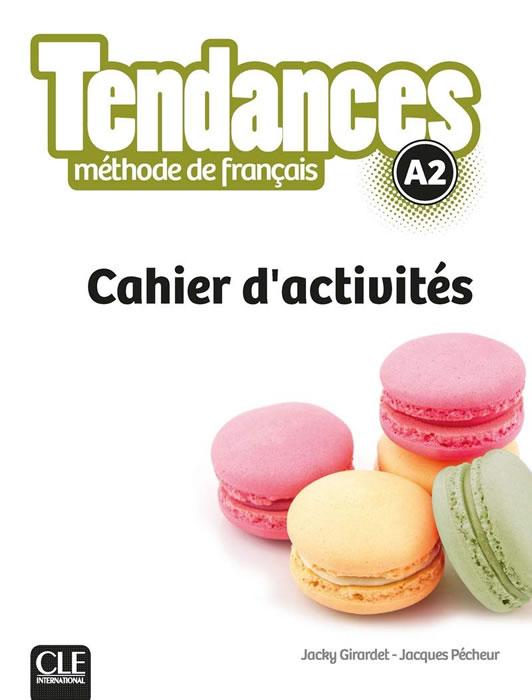 Tendances A2, учебна тетрадка по френски език, ниво А2