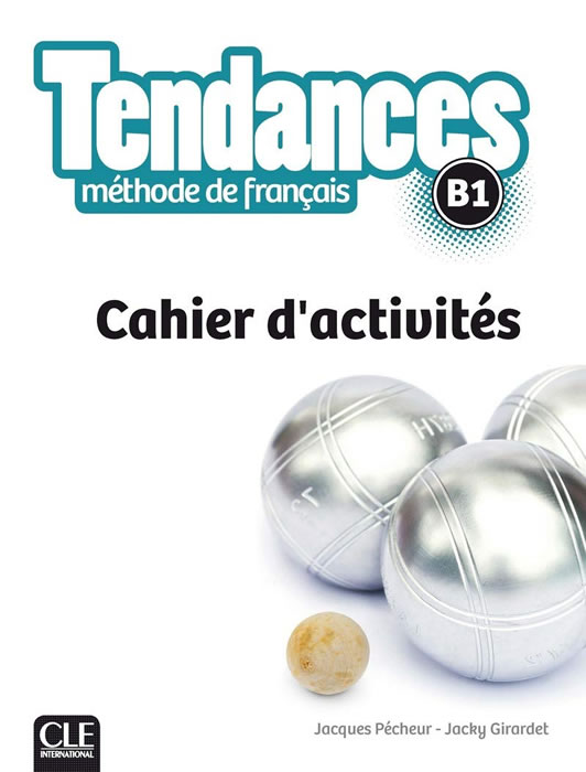 Tendances B1, учебна тетрадка по френски език, ниво B1