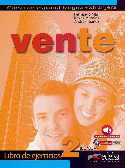 Vente 2, учебна тетрадка по испански език, ниво B1 + CD
