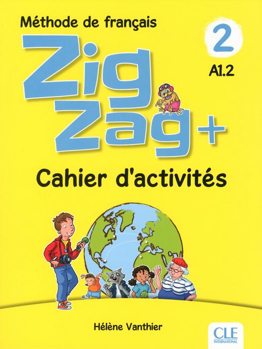 ZigZag 2 - Niveau A1.2 - Cahier d'activités