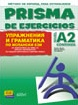 PRISMA DE EJERCICIOS. NIVEL A2 CONTINÚA / Spanish Grammar Exercises. Level A2